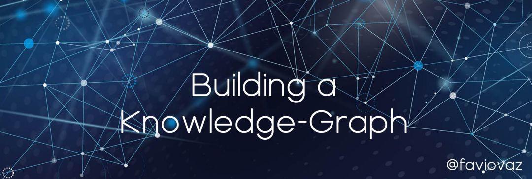 知识图谱与机器学习|KG入门 -- Part2 建立知识图谱