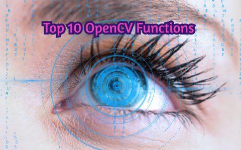 每个人都应该知道的十大OpenCV函数