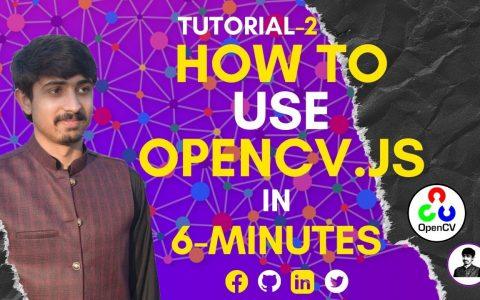 计算机视觉JavaScript-OpenCV Js-如何在JavaScript中使用OpenCV?